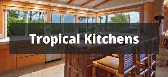 Tropical Kitchen Design 50 Tropical Kitchen Ideas For 2018