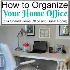 Organize Your Desk by How To Organize Your Home Office Our Shared Office And Guest Room