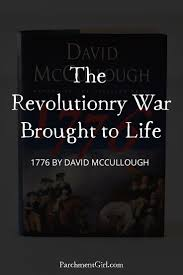 The Revolutionary War Brought To Life In 1776 By David Mccullough