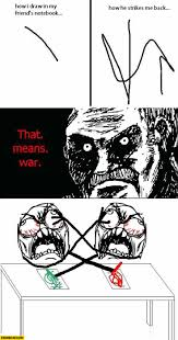 This Means War Meme - how i draw in my friends notebook how he strikes me back that means