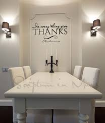 Dining Room Wall Decals In Every Thing Give Thanks Dining Room Or Kitchen Vinyl Decal