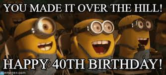 Over The Hill Meme - you made it over the hill minionsyay meme on memegen
