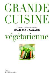 livre cuisine bio jean montagard cuisine végétarienne editions de la martinière 37