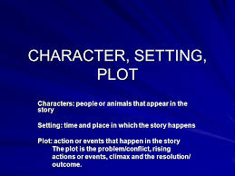 A Place Plot Character Setting Plot Characters Or Animals That Appear