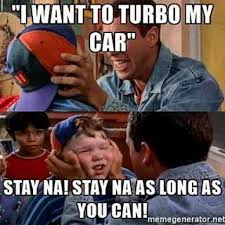 Turbo Meme - car photos and video this meme is all wrong turbo anything and