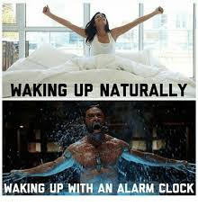Alarm Clock Meme - waking up naturally waking up with an alarm clock clock meme on