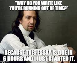 College Finals Meme - i call this meme hamilton the college years inspired by finals