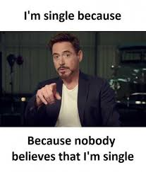 Single Men Meme - dopl3r com memes im single because because nobody believes