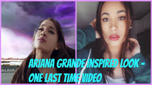 ariana grande inspired one last time look makeup hair and outfit you