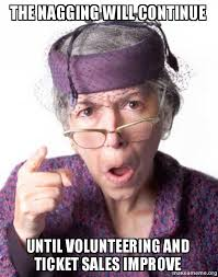 Continue Meme - the nagging will continue until volunteering and ticket sales
