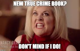 Nancy Grace Meme - image tagged in nancy grace imgflip