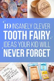 tooth fairy gift 19 tooth fairy ideas that are borderline genius