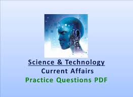 science u0026 technology current affairs objective questions answers