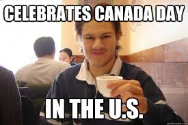Canada Day Meme - you do shots i do syrup eh socially awkward canadian quickmeme