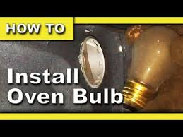 oven light cover stuck how to change stuck oven light bulb whirlpool stove model number
