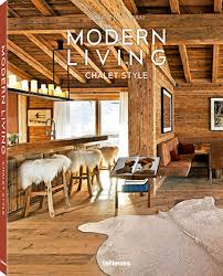 chalet style modern living chalet style book review maureen