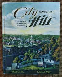 city upon a hill a legacy of america u0027s founding frank w fox