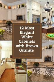 white kitchen countertops with brown cabinets 12 most white cabinets with brown granite you must