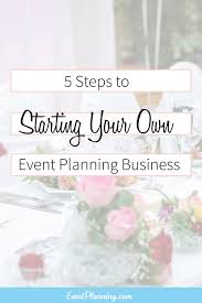 how to become a event planner steps in launching your own event business eventplanning