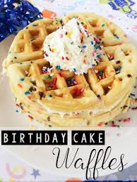 make birthday cake birthday cake waffles recipe not quite susie homemaker