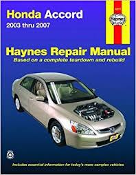 honda accord 2007 manual honda accord 2003 2007 haynes repair manual max haynes