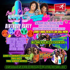 Radio Personalities In Houston Back To The 80 U0027s Roller Skate Birthday Party Tickets Sun Oct 15