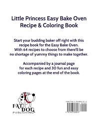 little princess easy bake oven recipe u0026 coloring book 64 recipes