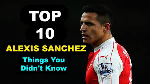 alexis sanchez youtube here are alexis sanchez s top 10 list of things you may didn t know