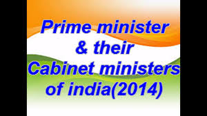 Latest Cabinet Ministers Prime Minister U0026 Their Cabinet Ministers Of India 2014 For Upsc