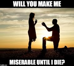 Meme Wedding Proposal - image tagged in marriage proposal misery girlfriend wedding memes