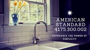 experience the power of simplicity american standard 4175 300 002