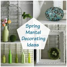 Spring Decoration by Spring Mantel Decorating Ideas Organize And Decorate Everything