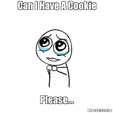 Can I Meme - can i have a cookie create your own meme