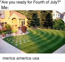 Landscaping Memes - 20 4th of july memes that ll make you scream for america fun