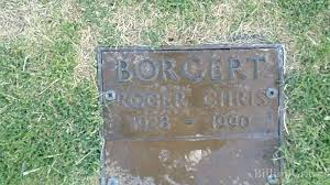 grave site of roger chris borgert 1928 1990 billiongraves