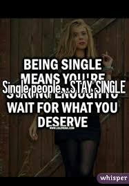 Single People Meme - people stay single