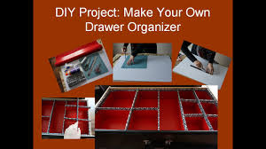 diy project make your own drawer organizer youtube