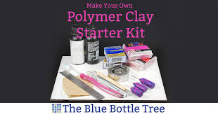 make a polymer clay starter kit the blue bottle tree