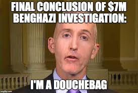 Benghazi Meme - image tagged in trey gowdy benghazi hillary clinton imgflip