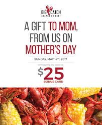 Gifts For Mom 2017 Gift For Mom From The Big Catch Family Big Catch Seafood House