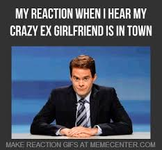 Funny Ex Girlfriend Memes - psycho ex girlfriend memes image memes at relatably com