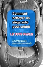 comment nettoyer siege voiture comment nettoyer un siège auto facilement et rapidement