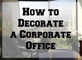 best 25 corporate office decor ideas on corporate