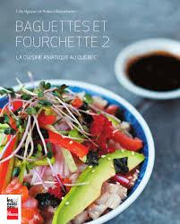 livre de cuisine asiatique baguettes et fourchette 2 la cuisine asiatique au québec