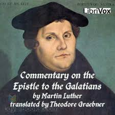 luther s commentary on st paul s epistle to the galatians by martin luther