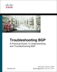Troubleshooting Bgp A Practical Guide To Understanding And