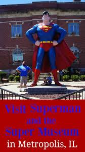 Superman and the super museum metropolis il travelingmom