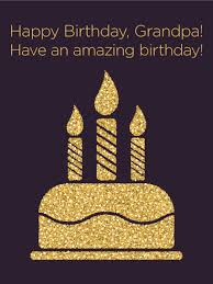 golden cake happy birthday card for grandpa birthday u0026 greeting