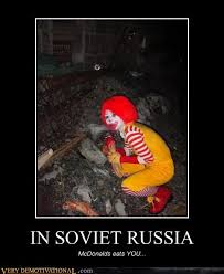 In Soviet Russia Meme - ronald mcdonald in soviet russia know your meme