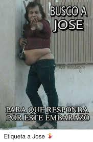 Jose Meme - busco a para que responda por este embarazo etiqueta a jose